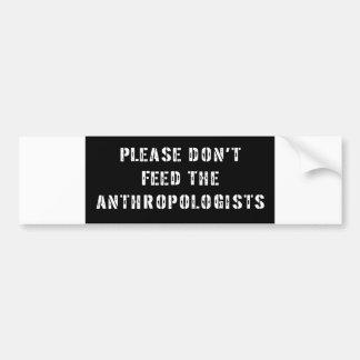 Trust Me I'm an Anthropologist Car Bumper Sticker