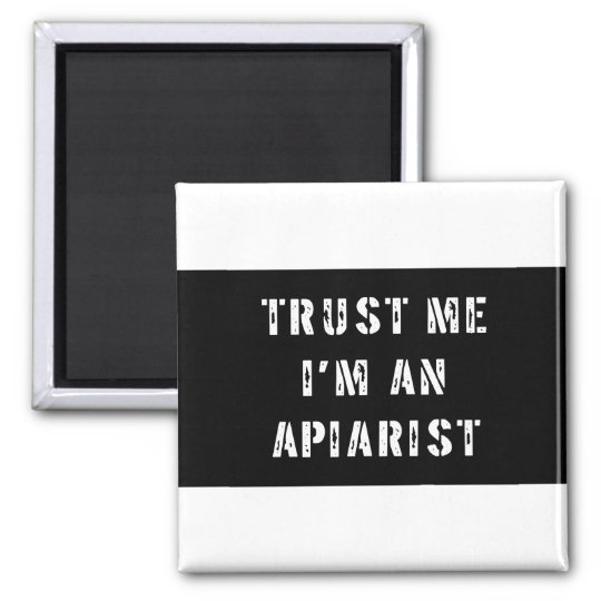 Trust me I'm an Apiarist Magnet