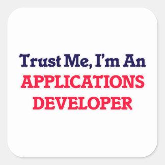 Trust me, I'm an Applications Developer Square Sticker