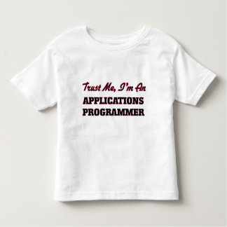 Trust me I'm an Applications Programmer Shirts
