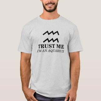 Trust Me I'm An Aquarius T-Shirt