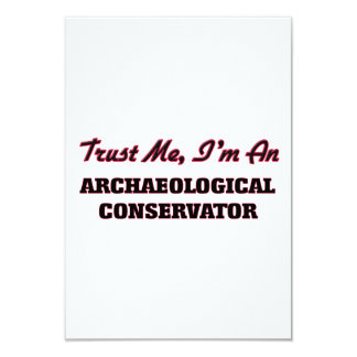 """Trust me I'm an Archaeological Conservator 3.5"""" X 5"""" Invitation Card"""