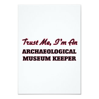"""Trust me I'm an Archaeological Museum Keeper 3.5"""" X 5"""" Invitation Card"""