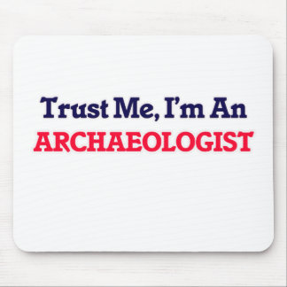 Trust me, I'm an Archaeologist Mouse Pad
