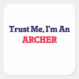 Trust me, I'm an Archer Square Sticker