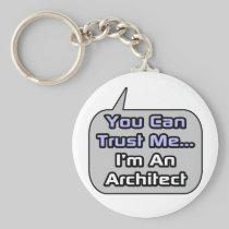 Trust Me .. I'm an Architect Basic Round Button Keychain