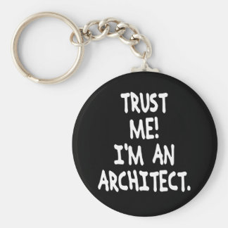 TRUST ME I'M AN ARCHITECT BASIC ROUND BUTTON KEYCHAIN