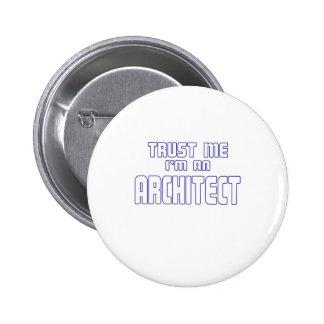 Trust Me I'm an Architect Pin
