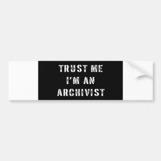 Trust Me I'm An Archivist Bumper Sticker