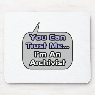 Trust Me .. I'm an Archivist Mouse Pad