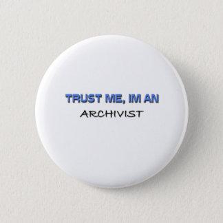 Trust Me I'm an Archivist Pinback Button