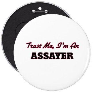 Trust me I'm an Assayer Pinback Buttons