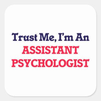 Trust me, I'm an Assistant Psychologist Square Sticker