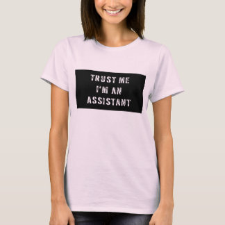 Trust Me I'm An Assistant T-Shirt