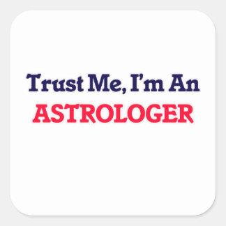 Trust me, I'm an Astrologer Square Sticker
