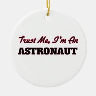 Trust me I'm an Astronaut Christmas Ornament