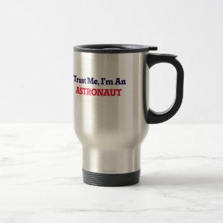 Trust me, I'm an Astronaut Travel Mug