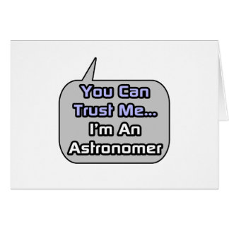 Trust Me .. I'm an Astronomer Card