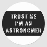 Trust Me I'm An Astronomer Stickers