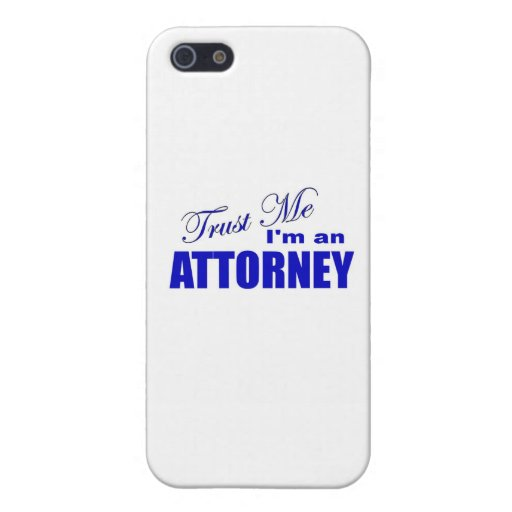 Trust Me I'm an Attorney iPhone 5 Covers