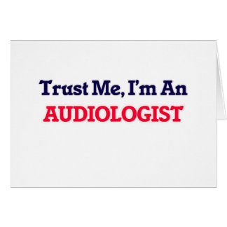 Trust me, I'm an Audiologist Card