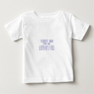 Trust Me I'm an Auditor Baby T-Shirt