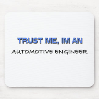 Trust Me I'm an Automotive Engineer Mouse Pads