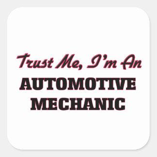 Trust me I'm an Automotive Mechanic Square Sticker