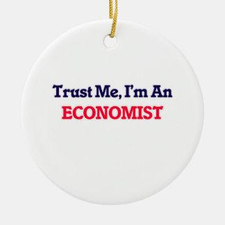 Trust me, I'm an Economist Ceramic Ornament