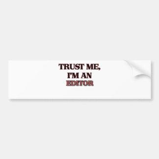 Trust Me I'm an Editor Car Bumper Sticker