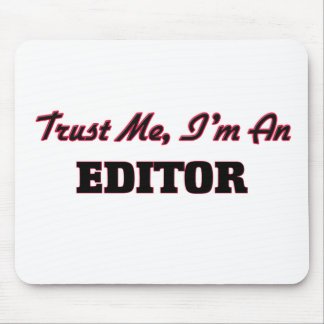 Trust me I'm an Editor Mouse Pad