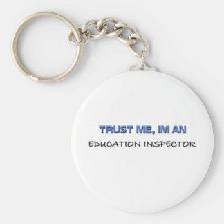 Trust Me I'm an Education Inspector Basic Round Button Keychain