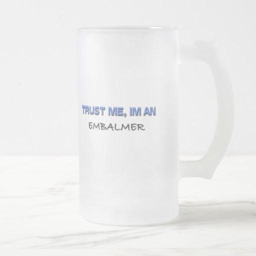 Trust Me I'm an Embalmer Mugs