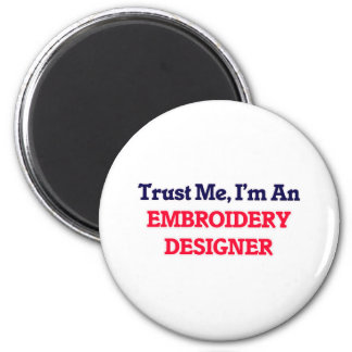 Trust me, I'm an Embroidery Designer 2 Inch Round Magnet