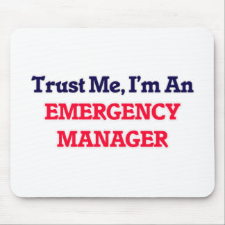 Trust me, I'm an Emergency Manager Mouse Pad