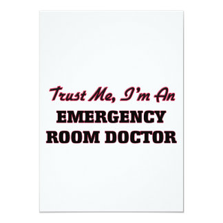 Trust me I'm an Emergency Room Doctor 5x7 Paper Invitation Card