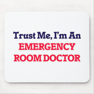 Trust me, I'm an Emergency Room Doctor Mouse Pad