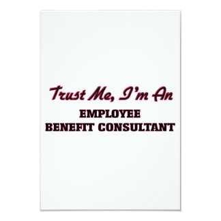 Trust me I'm an Employee Benefit Consultant 3.5x5 Paper Invitation Card