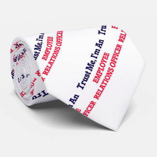 Trust me, I'm an Employee Relations Officer Tie