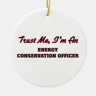 Trust me I'm an Energy Conservation Officer Christmas Tree Ornament