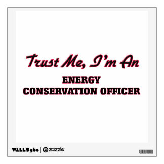 Trust me I'm an Energy Conservation Officer Wall Stickers