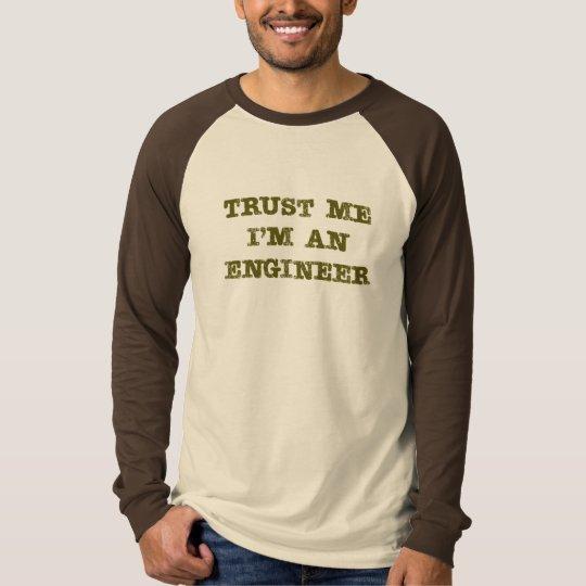 Trust Me I'm an Engineer (brown) T-Shirt