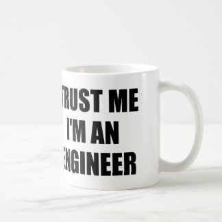 TRUST ME I'M AN ENGINEER COFFEE MUG