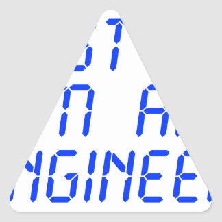 trust-me-Im-an-engineer-LCD-BLUE.png Triangle Sticker