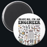 """Trust me, I&#39;m an engineer Magnet<br><div class=""""desc"""">This awesome design is the perfect gift for an Engineer.</div>"""