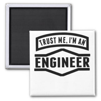 Trust Me I'm An Engineer 2 Inch Square Magnet