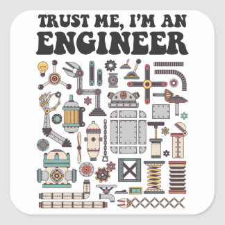Trust me, I'm an engineer Square Sticker