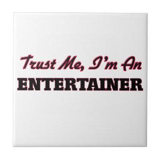 Trust me I'm an Entertainer Tiles