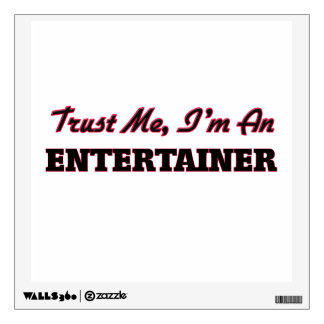 Trust me I'm an Entertainer Wall Skins