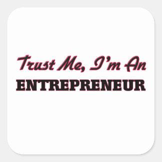 Trust me I'm an Entrepreneur Square Sticker